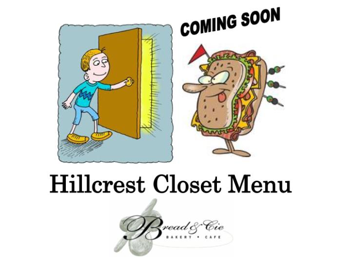Presenting Bread & Cie's Hillcrest Closet Menu